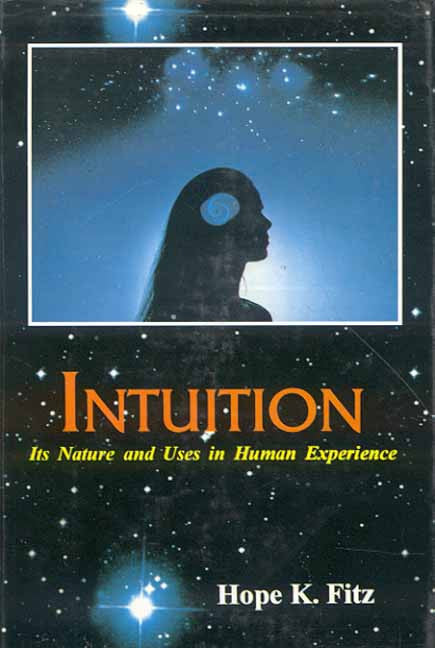 Intuition: Its nature and Uses in Human Experience