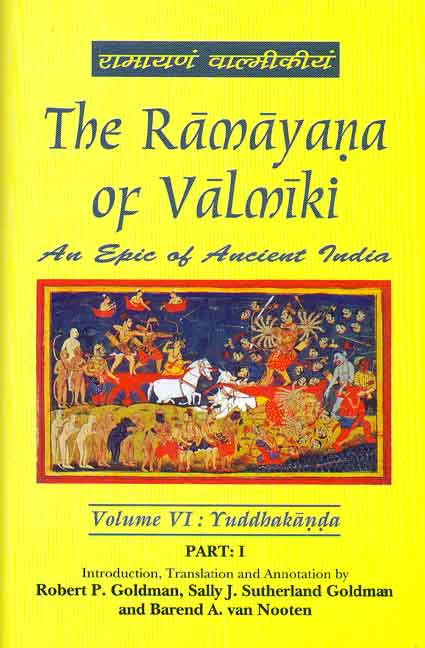 The Ramayana of Valmiki, Vol. 6 : Yuddhakanda in 2 parts: An Epic of Ancient India