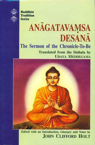 Anagatavamsa Desana: The Sermon of the Chronicle-To-Be