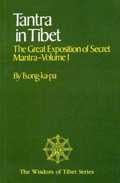 Tantra in Tibet: The Great Exposition of Secret Mantra-Volume 1