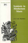 Semiosis in Hindustani Music: The Book Does Serve The Purpose Of Provoking Interest In This Newly Found Approch Of Semiosis To Music.
