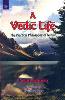 A Vedic Life: The Practical Philosophy of Nature