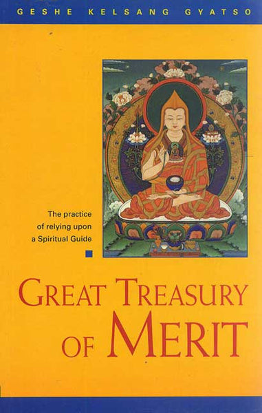 Great Treasury of Merit: A Commentary to the Practice of Offering to the Spiritual Guide