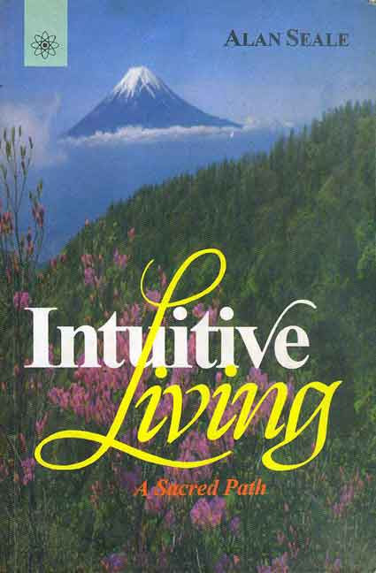 Intuitive Living: A Sacred Path