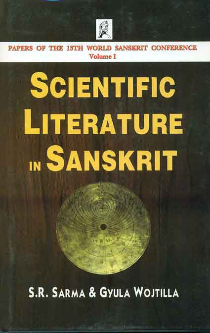 Scientific Literature in Sanskrit: Papers of the 13th World Sanskrit Conference Volume 1