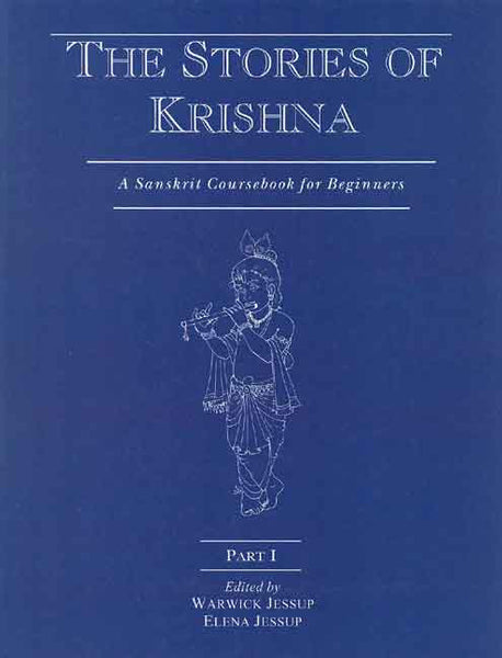 The Stories of Krishna, Part 1: A Sanskrit Coursebook for Beginners