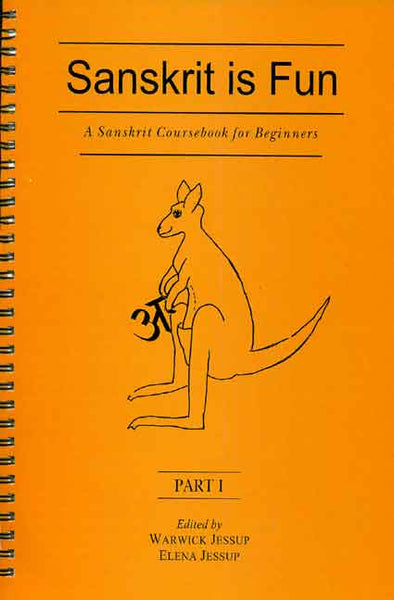 Sanskrit is Fun, Part 1 (Spiral Binding): A Sanskrit coursebook for beginner