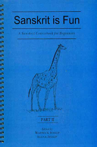 Sanskrit is Fun, Part 2 (Spiral Binding): A Sanskrit coursebook for beginner