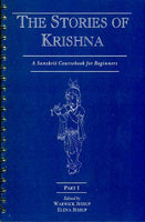 The Stories of Krishna, Part 1 (Spiral Binding): A Sanskrit Coursebook for Beginners