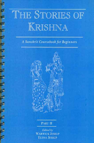 The Stories of Krishna, Part 2 (Spiral Binding): A Sanskrit Coursebook for Beginners