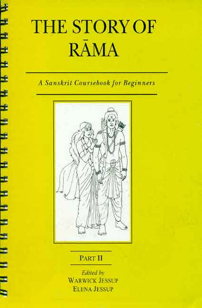 The Story of Rama, Part 2 (Spiral Binding): A Sanskrit Coursebook for Beginners