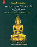 Foundations of Oriental Art and Symbolism: Introduction to Hindu, Buddhist and Taoist Art