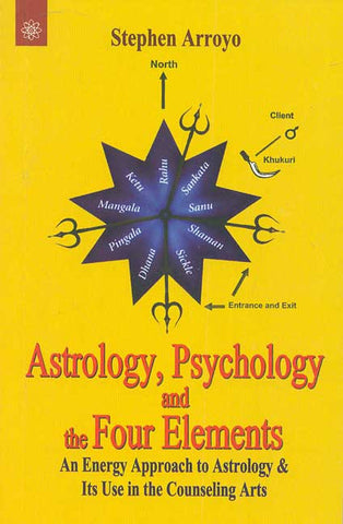 Astrology, Psychology and the Four Elements: An Energy Approach to Astrology and Its Use in the Counseling Arts