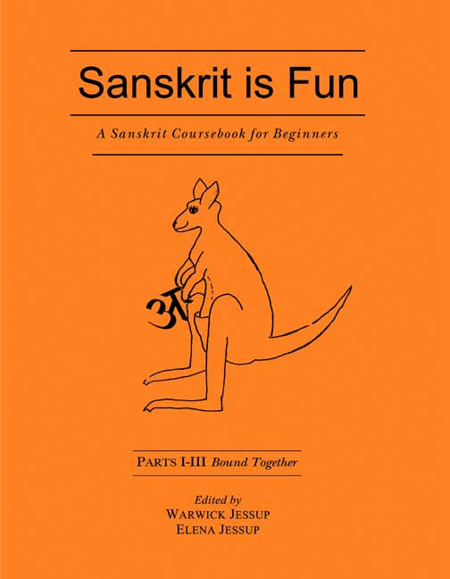 Sanskrit is Fun (Parts I - III Bound Together): A Sanskrit coursebook for beginners