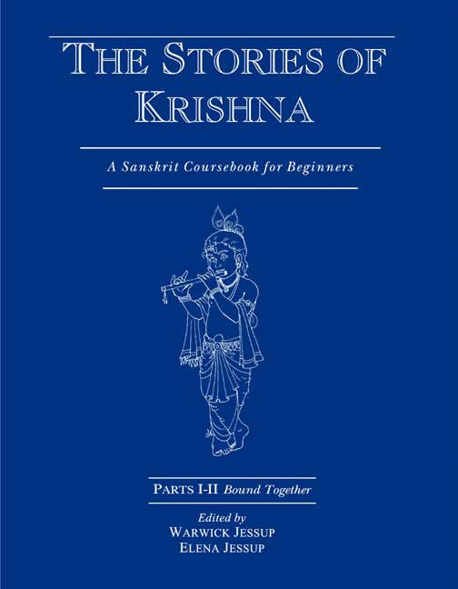 The Stories of Krishna (Parts I - II Bound Together): A Sanskrit Coursebook for Beginners