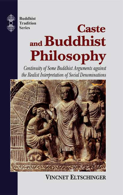 Caste and Buddhist Philosophy: Continuity of Some Buddhist Arguments against the Realist Interpretation of Social Denominations