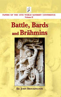Battle, Bards and Brahmins: Papers of the 13th World Sanskrit Conference Volume II