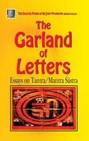 The Garland of Letters: Essays on Tantra/ Mantra Sastra
