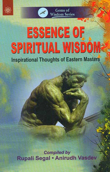 Essence of Spiritual Wisdom: Inspirational Thoughts of eastern Masters