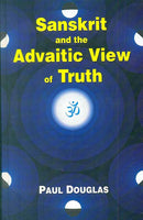 Sanskrit and the Advaitic View of Truth
