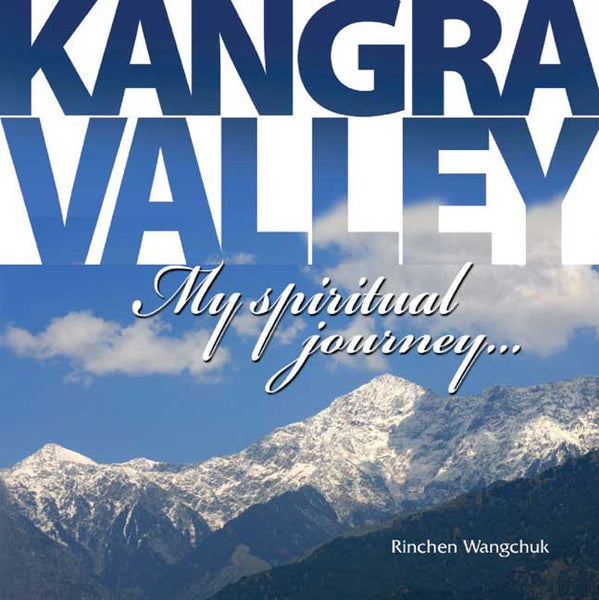 Kangra Valley: My Spiritual Journey...