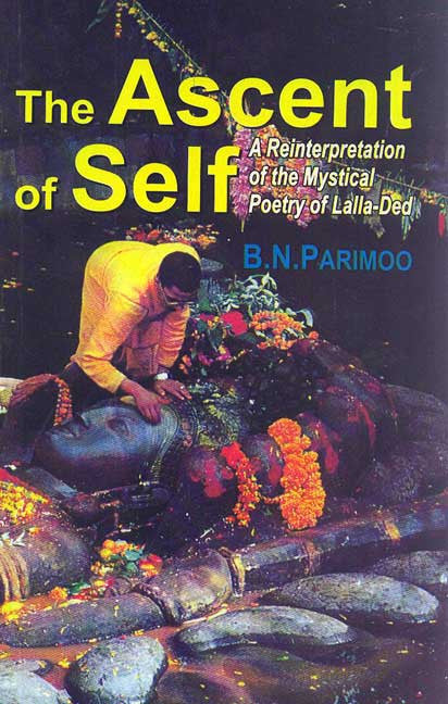 The Ascent of Self: A Reinterpretation of the Mystical Poetry of Lalla-ded
