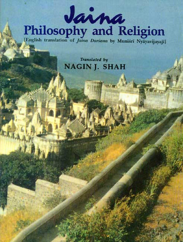 Jaina Philosophy and Religion: English translation of Jaina Darsana by Munisri Nyayavijayaji