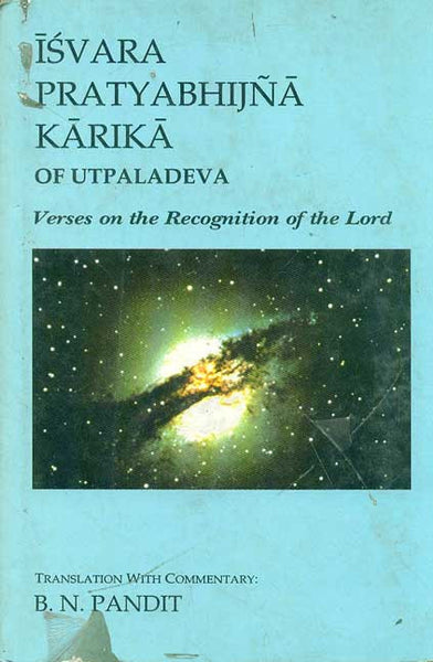 Isvara Pratyabhijna Karika of Utpaladeva: Verses on the recognition of the Lord