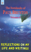 Reflections on My Life and Writings, Vol.8: The Notebooks of Paul Brunton