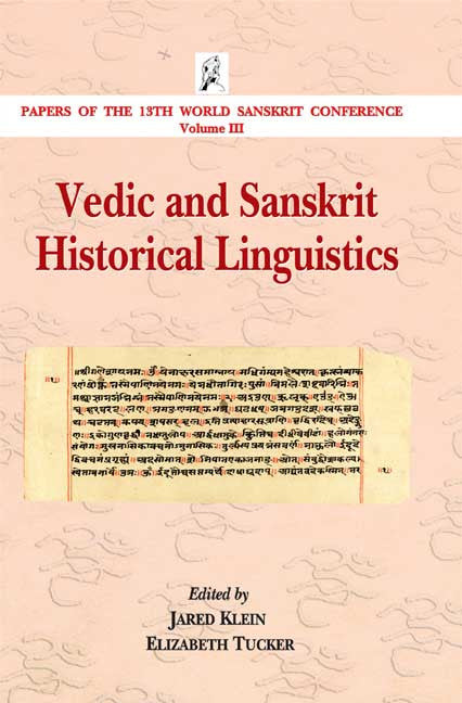 Vedic and Sanskrit Historical Linguistics: Papers of the 13th World Sanskrit Conference Volume III