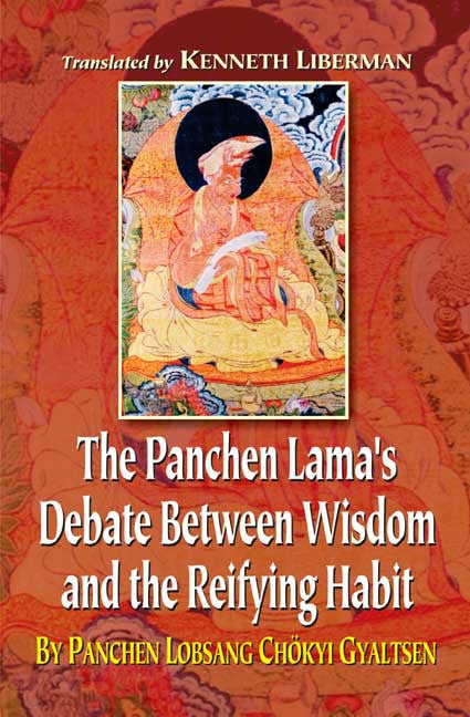 The Panchen Lama's Debate Between Wisdom and the Reifying Habit: By Panchen Lobsang Chokyi Gyaltsen
