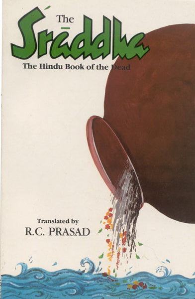 The Sraddha: The Hindu Book of the Dead (A Treatise on the Sraddha Ceremonies)