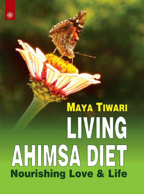 Living Ahimsa Diet: Nourishing Love and Life