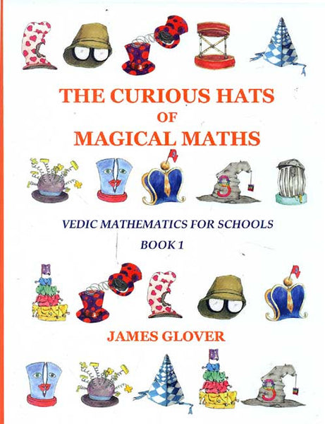 The Curious Hats of Magical Maths, Book 1: Vedic Mathematics for Schools