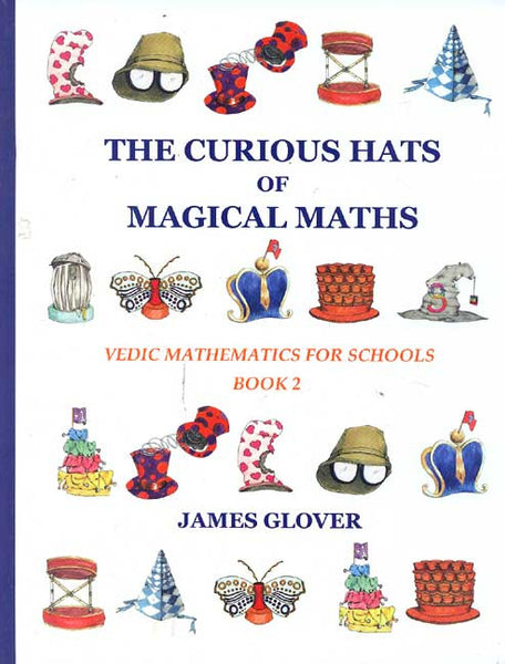 The Curious Hats of Magical Maths, Book 2: Vedic Mathematics for Schools