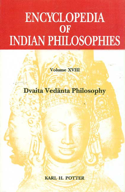 Encyclopedia of Indian Philosophies, Vol.18: Dvaita Vedanta Philosophy