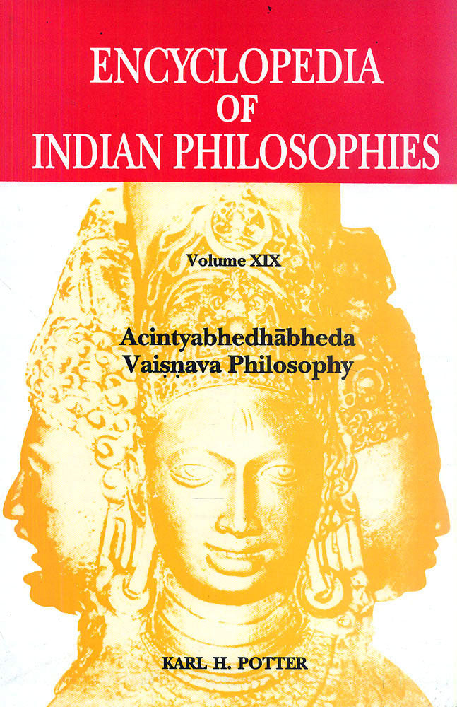 Encyclopedia of Indian Philosophies, Vol.19: Acintyabhedhabheda Vaisnava Philosophy