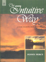 The Intuitive Way: A Guide to Living From Inner Wisdom