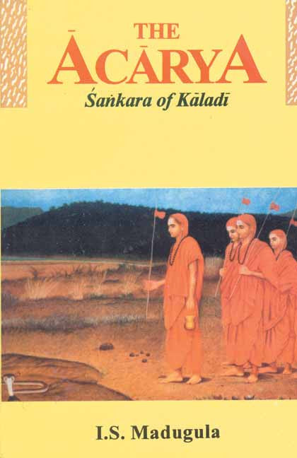 The Acarya: Sankara of Kaladi (A Story)