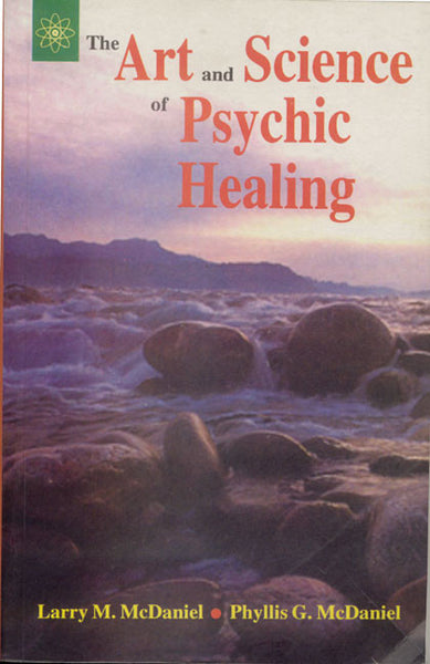 How to Develop your Psychic Powers: The Art and Science of Psychic Healing