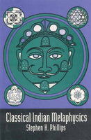 Classical Indian Metaphysics: Refutations of Realism and the Emergence of New Logic