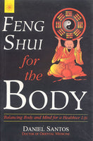 Feng Shui For the Body: Balancing Body and Mind for a healthier Life