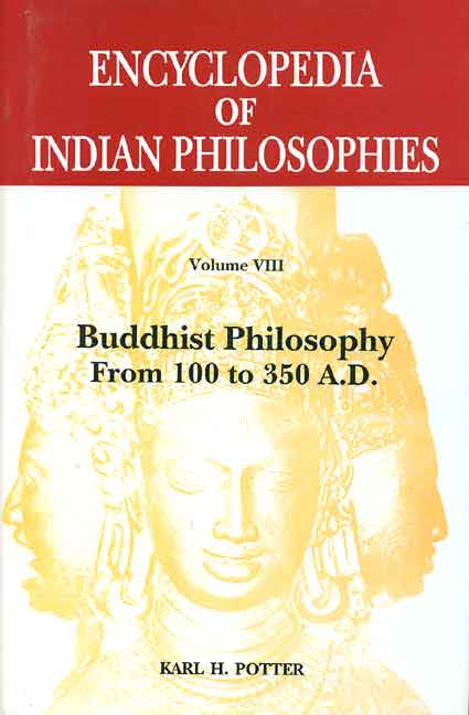 Encyclopedia of Indian Philosophies (Vol. 8): Buddhist Philosophy from 100 to 350 A.D.