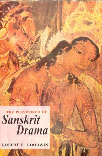 The Playworld of Sanskrit Drama