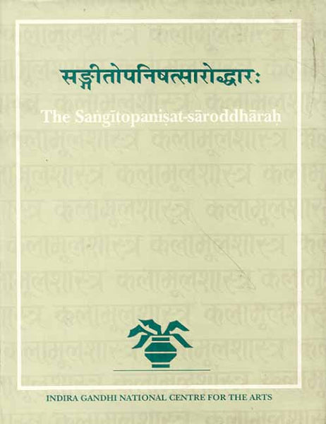 The Sangitopanisat Saroddharah of Vacanacarya Sri Sudhakalasa: A Fourteenth Century Text on Music from Western India