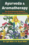 Ayurveda and Aromatherapy: The Earth Essential Guide to Ancient Wisdom and Modern Healing