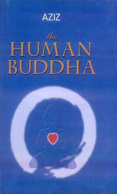 The Human Buddha: Enlightenment for the New Millennium
