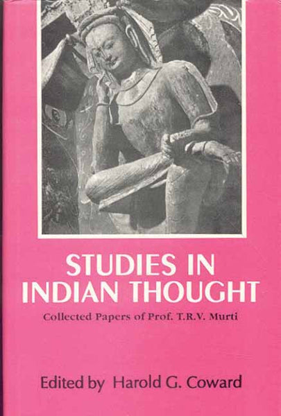 Studies in Indian Thought: Collected Papers of Professor T.R.V. Murti)
