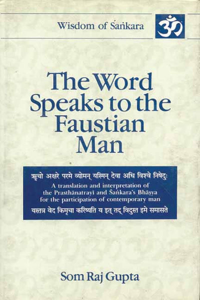 The Word Speaks to the Faustian Man (Vol. 3): Taittriya Upanisad Aitareya Upanisad