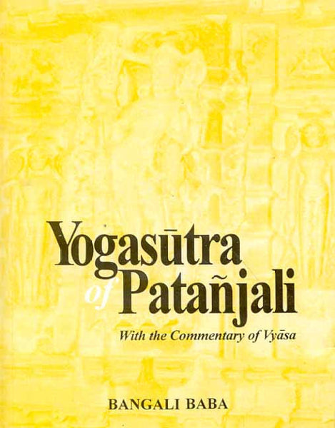 Yogasutra of Patanjali: With the commentary of Vyasa